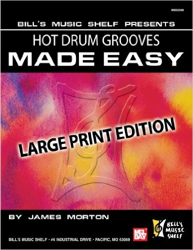 Hot Drum Grooves Made Easy-by James Morton